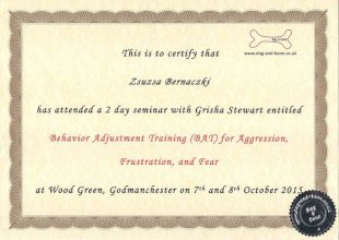 This is to certify that Zsuzsa Bernaczki has attended a 2 day seminar with Grisha Stewart entitled Behaviour Adjustment Training (BAT) for Agression, Frustration and Fear at Wood Green, Godmanchester on 7th and 8th October 2015